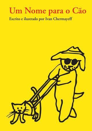 Um nome para o cão | Ivan Chermayeff | Bruaá | www.bruaa.pt