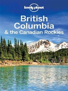 British Columbia & Canadian Rockies Travel Guide by Lonely Planet. Buy it at Kobo: http://www.kobobooks.com/ebook/British-Columbia-Canadian-Rockies-Travel/book-EAhUBDbufU6sBEiY-EMOJg/page1.html #kobo #ebooks