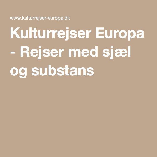 Kulturrejser Europa - Rejser med sjæl og substans. forskellig rejseformer, vandre, båd, kultur, mad osv