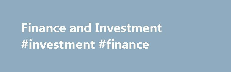 Finance and Investment #investment #finance http://invest.remmont.com/finance-and-investment-investment-finance-2/  Taught programmes An honours degree (2:1 or above) or equivalent overseas qualification in business, accounting, maths, physics, engineering, computing, economics or a minor in finance. Good (2:1) grades in quantitative modules are required. See our full list of International Qualification... Read more