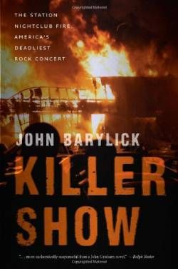 Killer Show: The Station Nightclub Fire America\'s Deadliest Rock Concert free ebook