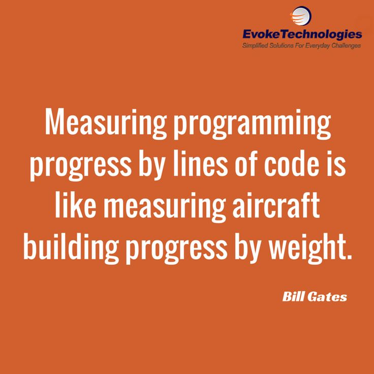 Measuring programming progress by lines of code is like measuring aircraft building progress by weight. ― Bill Gates #programming #quotes