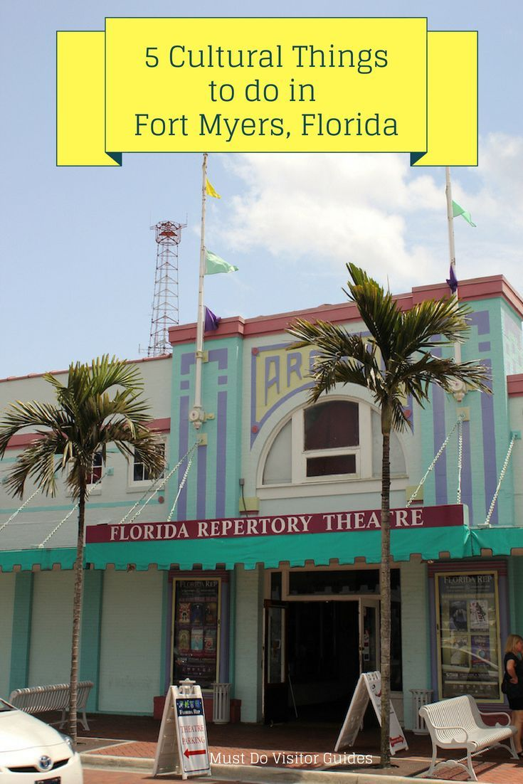 5 Cultural Things To Do In Fort Myers Florida Fort Myers