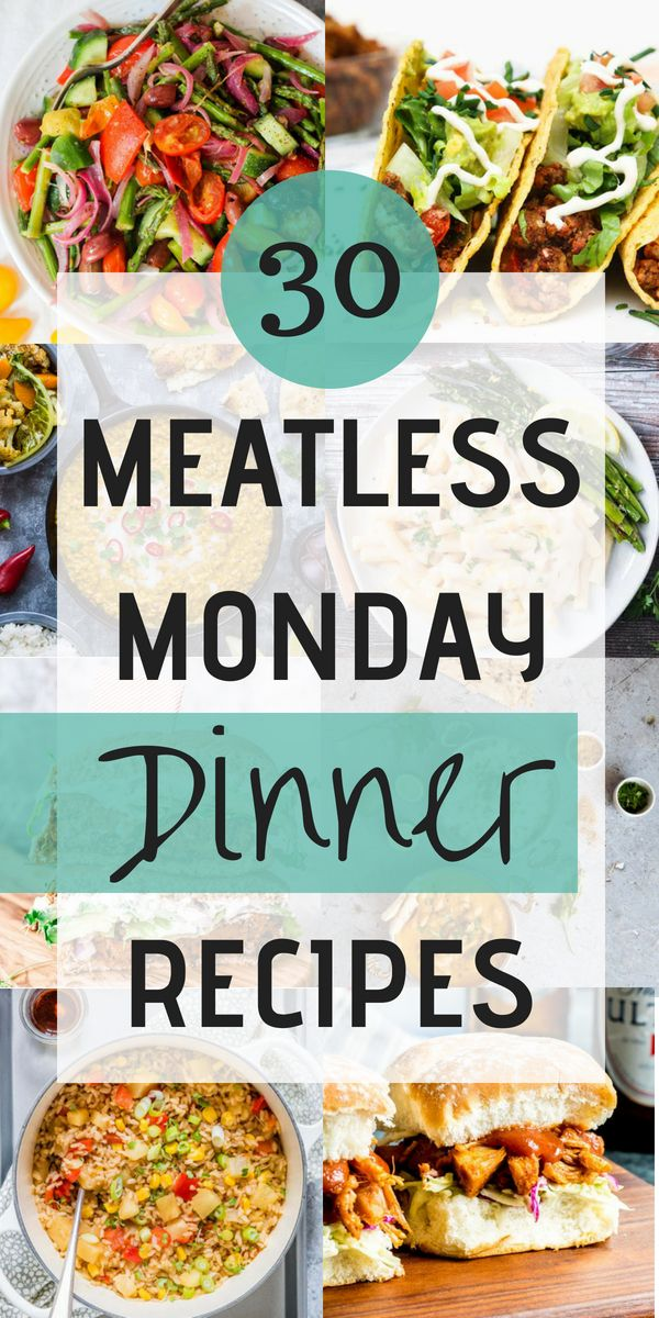 30 Meatless Monday Recipes Your Whole Family Will Love