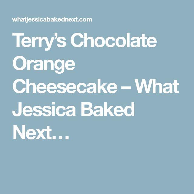 Terry's Chocolate Orange Cheesecake – What Jessica Baked Next…