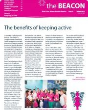 The Beacon is our free national magazine for women with breast cancer and their families and friends.    It is published quarterly, and contains stories written by women with breast cancer, news about upcoming events near you, and information on what your local Member Groups are up to. Plus, much more!