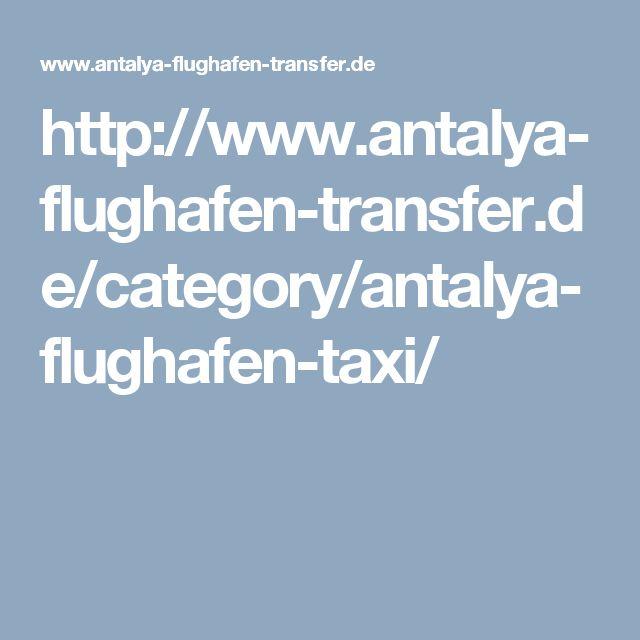 http://www.antalya-flughafen-transfer.de/category/antalya-flughafen-taxi/