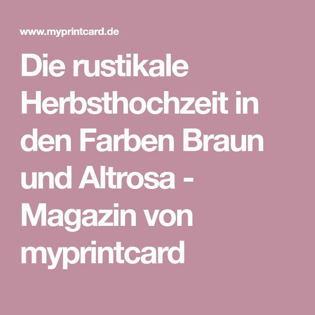 Die rustikale Herbsthochzeit in den Farben Braun und Altrosa - Magazin von myprintcard