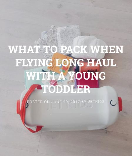 What do you need to pack when you are flying with a young toddler on a long haul flight? Read our blog to make sure you have all you need.