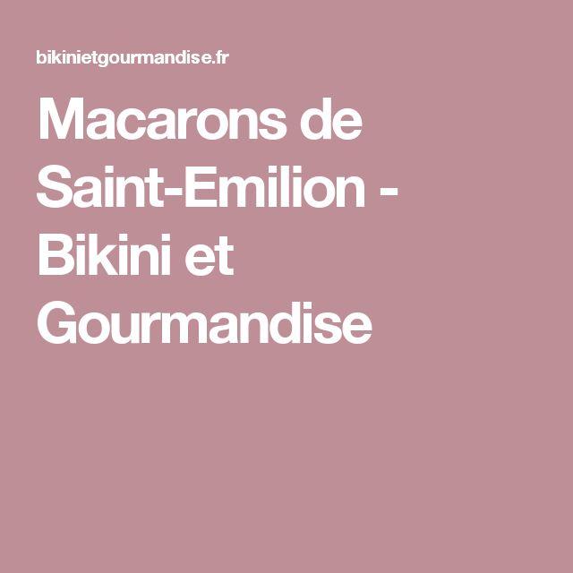 Macarons de Saint-Emilion - Bikini et Gourmandise