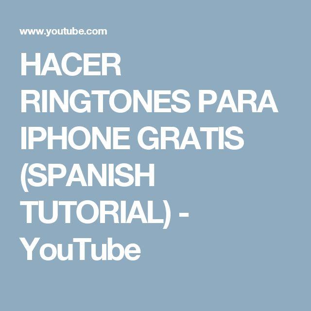 HACER RINGTONES PARA IPHONE GRATIS (SPANISH TUTORIAL) - YouTube
