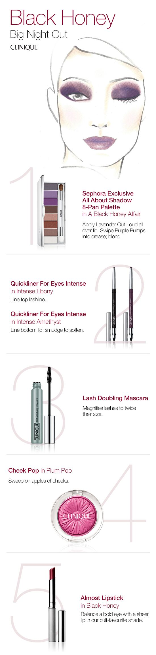 Everything you need to create a dramatic eye look for a big night out.  1. All About Shadow 8-Pan Palette in A Black Honey Affair 2. Quickliner For Eyes Intense in Intense Ebony and Intense Amethyst 3. Lash Doubling Mascara 4. Cheek Pop in Plum Pop 5. Almost Lipstick in Black Honey  #Clinique #Makeup #Beauty #BlackHoney #Eyeshadow #Blush #Lipstick #Mascara #Eyelienr