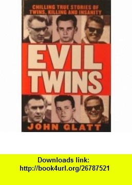 11 best torrents ebook images on pinterest tutorials pdf and the the paperback of the evil twins chilling true stories of twins killing and insanity st martins true crime library series by john glatt at barnes fandeluxe Choice Image