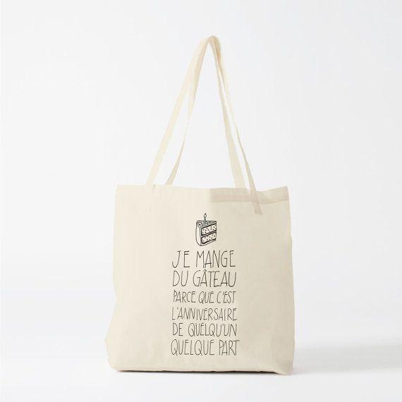 Tote bag : funny french quote, good excuse to eat some cake. Je mange du gâteau parce que c'est l'anniversaire de quelqu'un quelque-part!