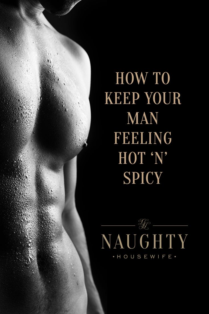 How to keep your man feeling hot and spicy