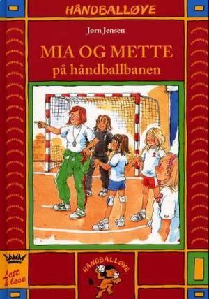 """LUS 11-12 """"Mia og Mette på håndballbanen"""" av Jørn Jensen"""
