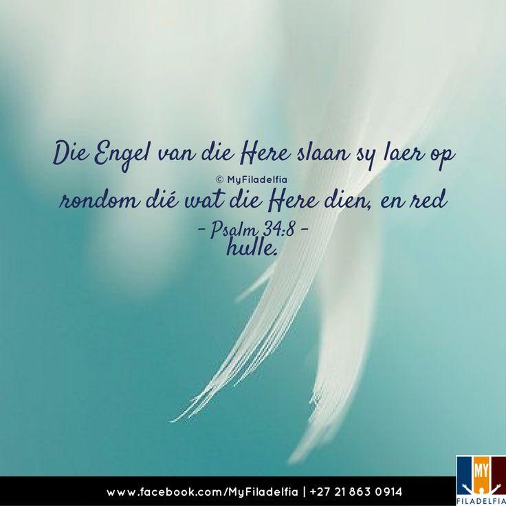 """""""Die Engel van die Here slaan sy laer op rondom dié wat die Here dien, en red hulle."""" (Psalm 34:8)"""