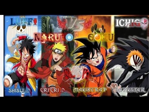 Naruto -vs- Ichigo  -vs- Luffy -vs-  Goku / Batallas de Rap