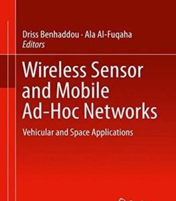 Wireless Sensor And Mobile Ad-Hoc Networks: Vehicular And Space Applications PDF