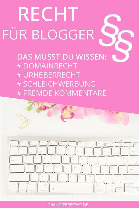 Recht für Blogger: Urheberrecht, Domainrecht, Schleichwerbung, Haftung für fremde Kommentare - diese Dinge musst du wissen!