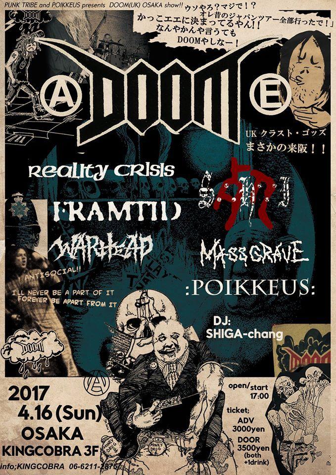 PUNK TRIBE and POIKKEUS presents  DOOM(UK) OSAKA show 2017.4.16(SUN)@KINGCOBRA DOOM(UK) S.H.I. REALITY CRISIS(nagoya) MASSGRAVE(tsuyama) FRAMTID WARHEAD POIKKEUS   DJ:SHIGA-chang