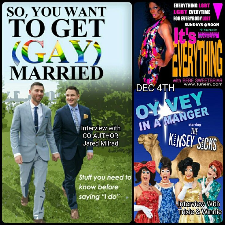 Dec 4th guests on #ItsEverything Winnie and Trixie of #Dragapella Group #KinseySicks and Author and one-half of historical gay couple of the Hillary Clinton campaign Jared Milrad. www.bebesweetbriar.com/podcast