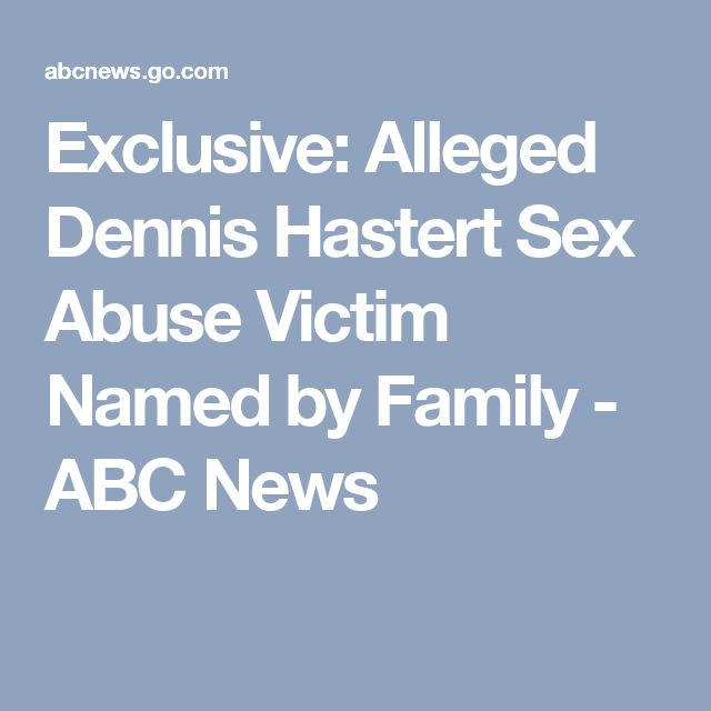 Exclusive: Alleged Dennis Hastert Sex Abuse Victim Named by Family - ABC News