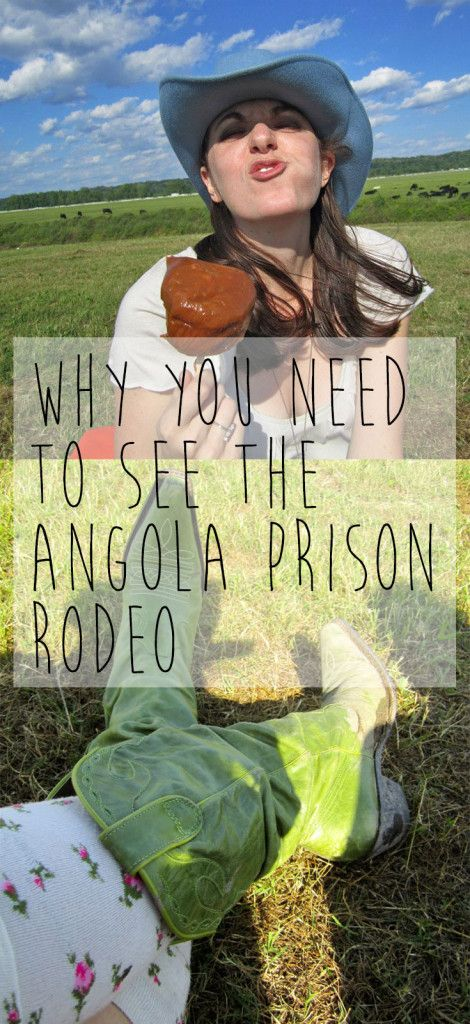 The Angola Prison Rodeo in Louisiana is not to be missed!