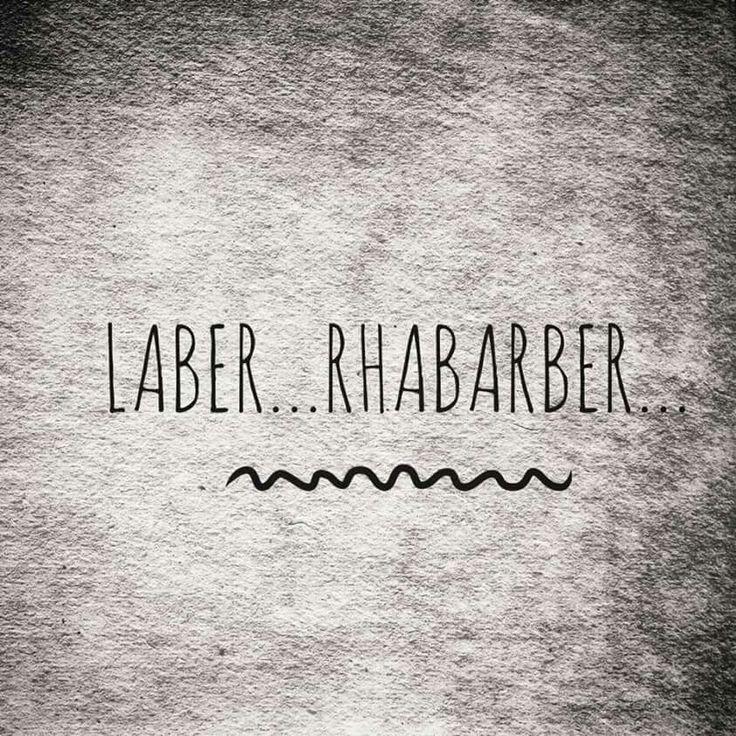 Laber.... Rhabarber