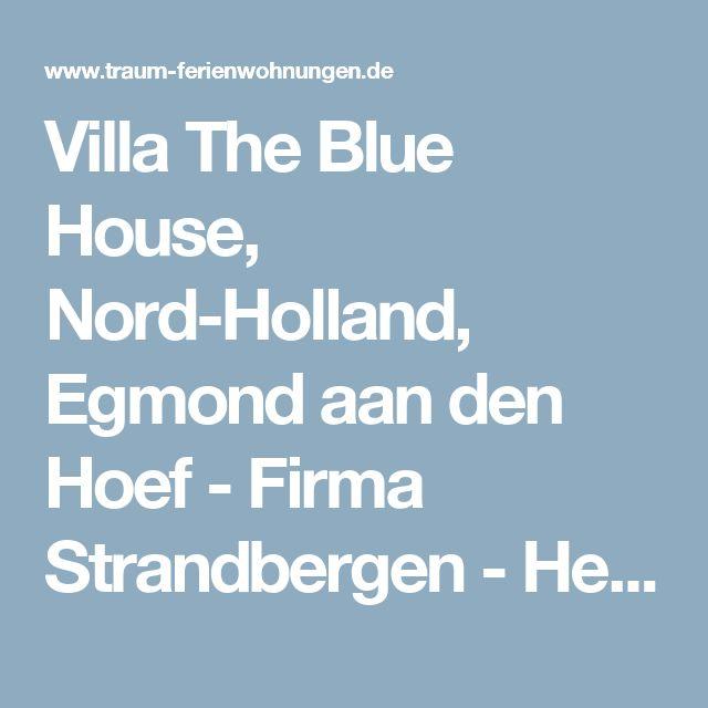 Villa The Blue House, Nord-Holland, Egmond aan den Hoef - Firma Strandbergen - Herr Frank Bilsen