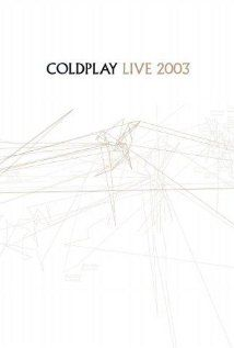 Coldplay: Live 2003 (2003) Poster