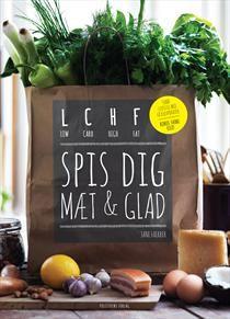 Spis dig mæt & glad - LCHF - low carb, high fat af Jane Faerber