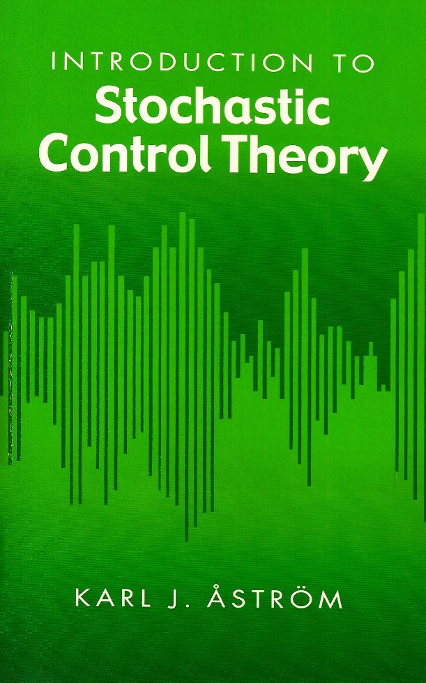 ASTRöM, Karl Johan. Introdution to stochastic control theory. Mineola: Dover Publications, 2006. xi, 299 p. (Mathematics in science and engineering series, v. 70). Inclui bibliografia (ao final de cada capítulo) e indice; il. tab. quad.; 22x14cm. ISBN 0486445313.  Palavras-chave: TEORIA DO CONTROLE ESTOCASTICO; PROCESSO ESTOCASTICO.  CDU 519.216 / A859i / 2006