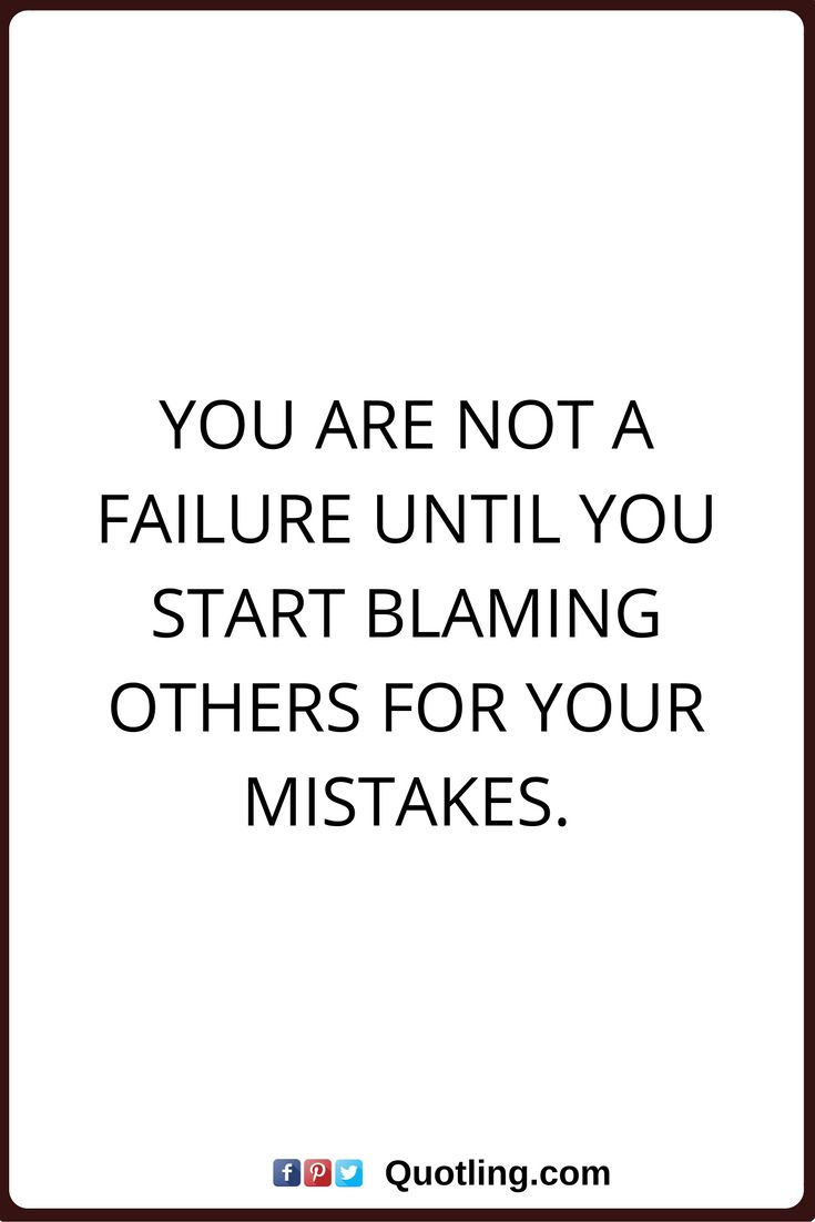 blaming others quotes | Blaming others | Negative People | Topics |