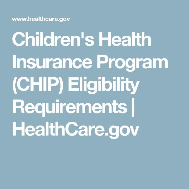 Children's Health Insurance Program (CHIP) Eligibility Requirements | HealthCare.gov