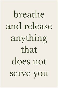breathe and release...
