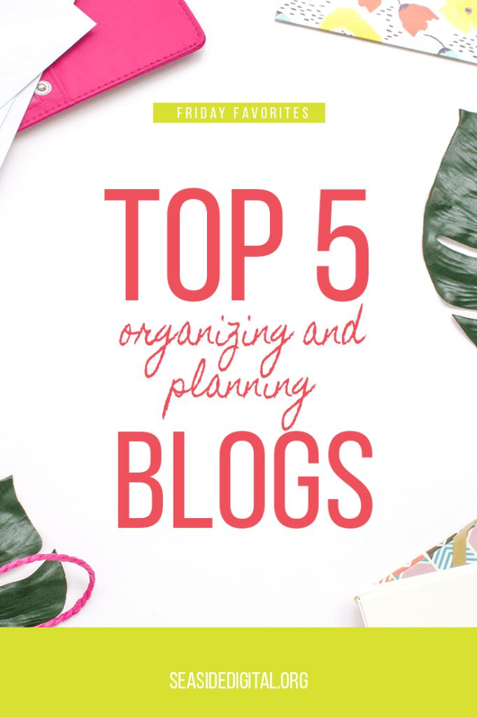 Top 5 Planning and Organizing Blogs - Seaside Digital