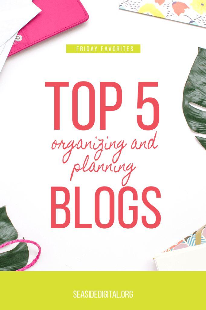 Top 5 Planning and Organizing Blogs - Seaside Digital