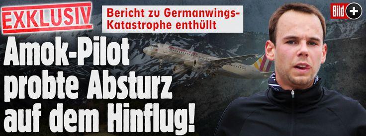 Amok-Pilot probte Absturz auf dem Hinflug! http://www.bild.de/bild-plus/news/inland/flug-4u9525/amok-pilot-probte-absturz-auf-dem-hinflug-40832104,var=a,view=conversionToLogin.bild.html