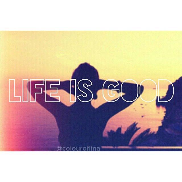 instagram: @colouroflina life is good !! #life #is #good #goodlife