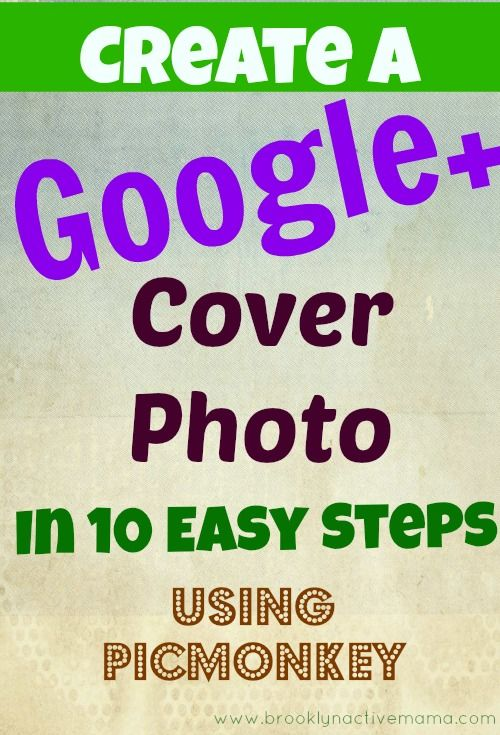 Create a Googe+ Cover Photo with Picmonkey