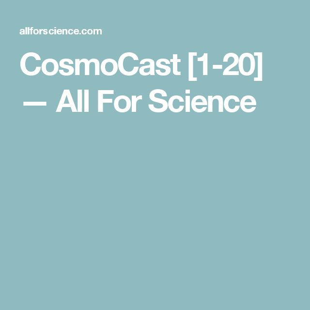 CosmoCast [1-20] — All For Science