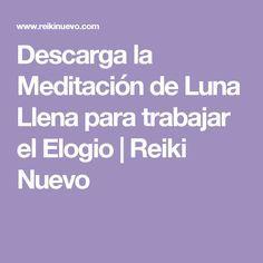 Descarga la Meditación de Luna Llena para trabajar el Elogio | Reiki Nuevo