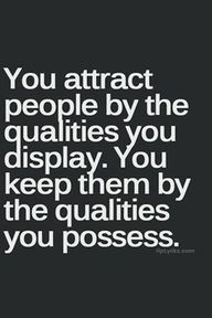 You attract people by qualities you displ.. Law of attraction
