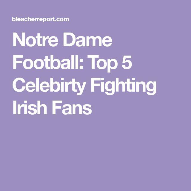 Notre Dame Football: Top 5 Celebirty Fighting Irish Fans