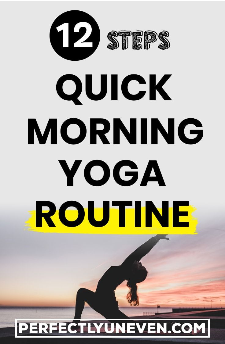 12 Steps Quick Morning Yoga Routine Yoga Poses For Morning Quick Morning Yoga Morning Yoga Routine Quick Morning Yoga Routine