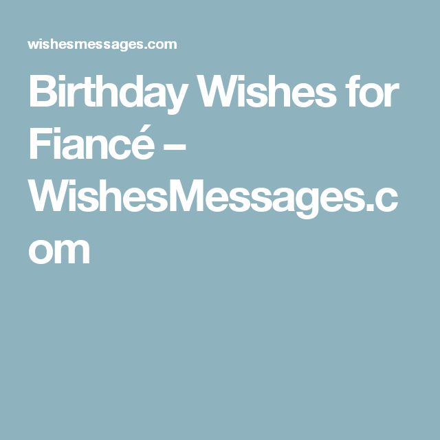 Birthday Wishes for Fiancé – WishesMessages.com