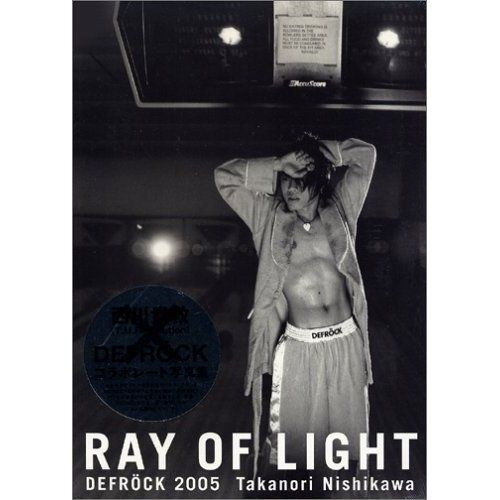 Amazon.co.jp: RAY OF LIGHT DEFROCK 2005/西川貴教: 撮影:管野 秀夫