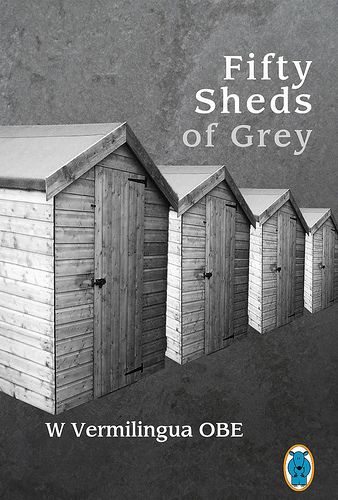 fifty sheds of grey - Google Search