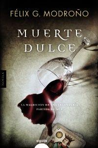Muerte dulce - Félix G. Modroño  http://www.eluniversodeloslibros.com/2016/11/muerte-dulce-felix-g-modrono.html